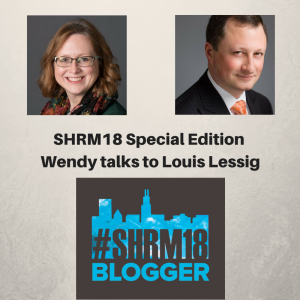 SHRM18_Special_Edition_Wendy_talks_to_Louis_Lessig
